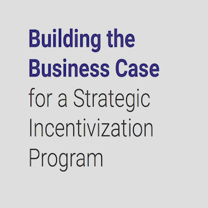 WHITEPAPER: Building the Business Case for a Strategic Incentivization Program