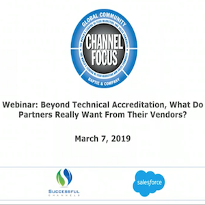 """WEBINAR: """"Beyond Technical Accreditation, What Do Partners Really Want From Their Vendors?"""""""