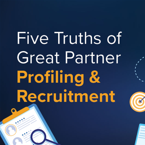 eBook: Five Truths of Great Partner Profiling & Recruitment